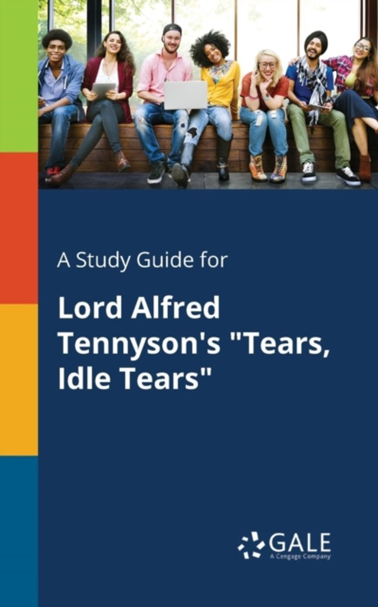 A Study Guide for Lord Alfred Tennyson's Tears, Idle Tears