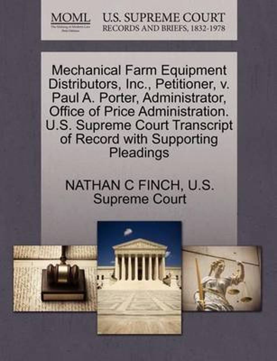 Mechanical Farm Equipment Distributors, Inc., Petitioner, V. Paul A. Porter, Administrator, Office of Price Administration. U.S. Supreme Court Transcript of Record with Supporting Pleadings