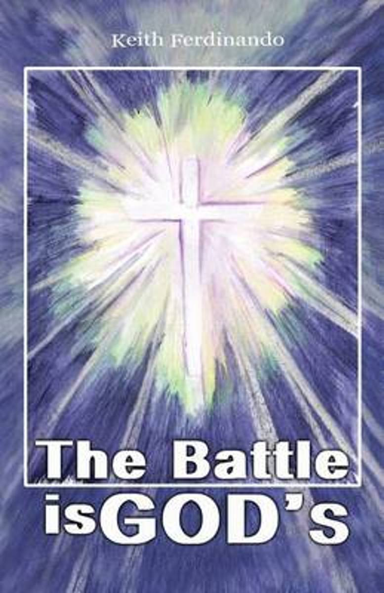 The Battle Is God's