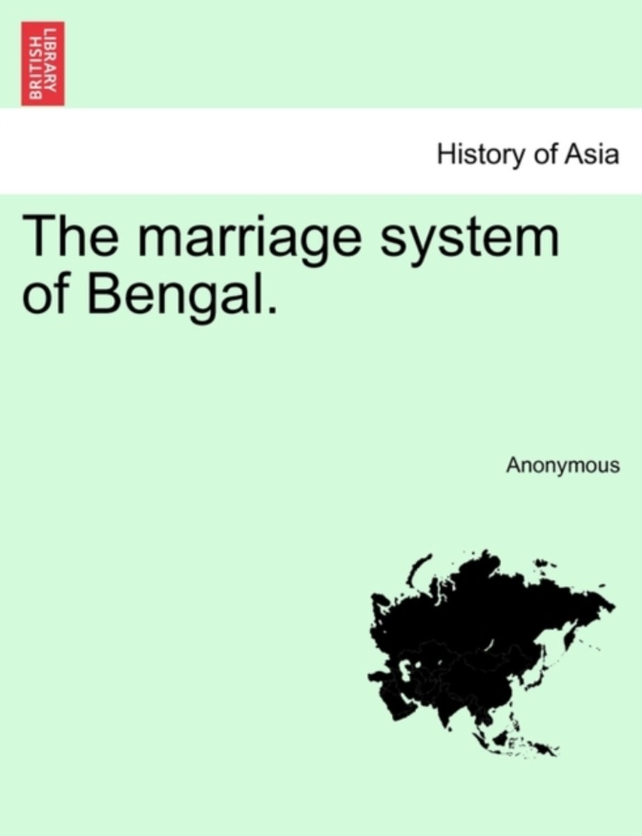 The Marriage System of Bengal.
