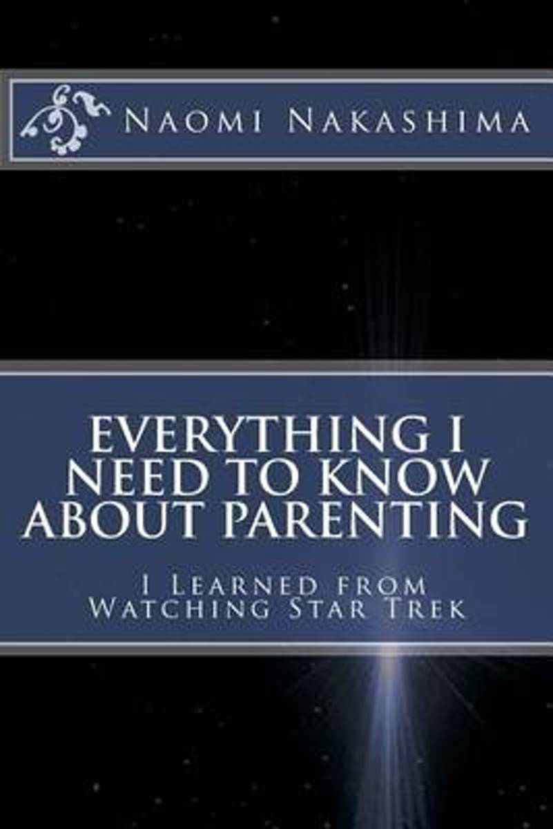 Everything I Need to Know about Parenting I Learned from Watching Star Trek