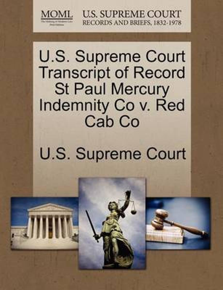 U.S. Supreme Court Transcript of Record St Paul Mercury Indemnity Co V. Red Cab Co