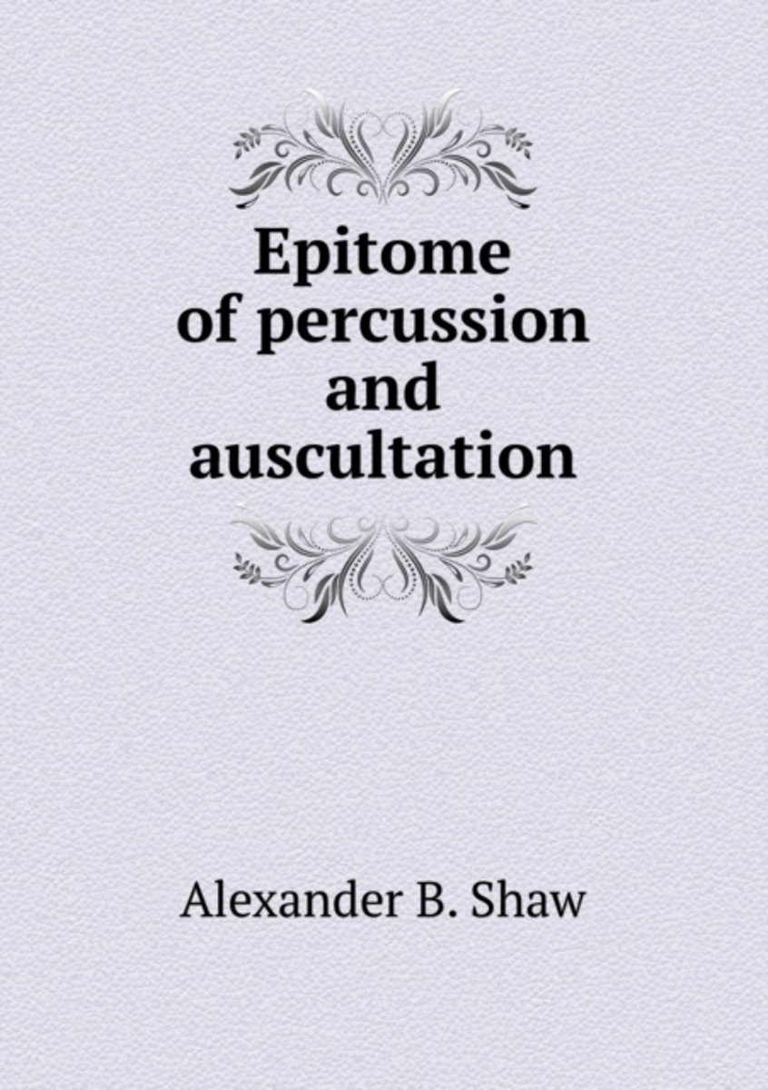 Epitome of Percussion and Auscultation