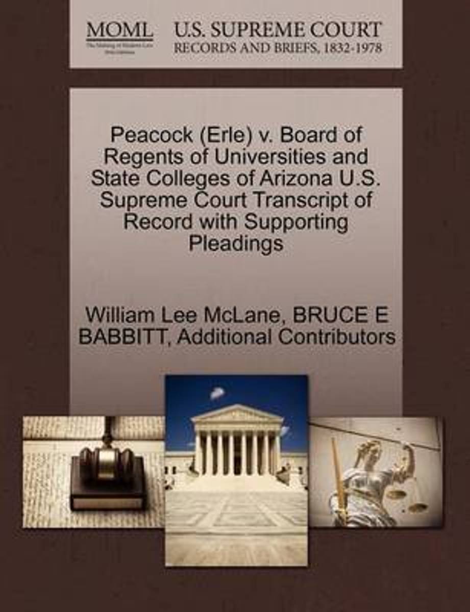 Peacock (Erle) V. Board of Regents of Universities and State Colleges of Arizona U.S. Supreme Court Transcript of Record with Supporting Pleadings