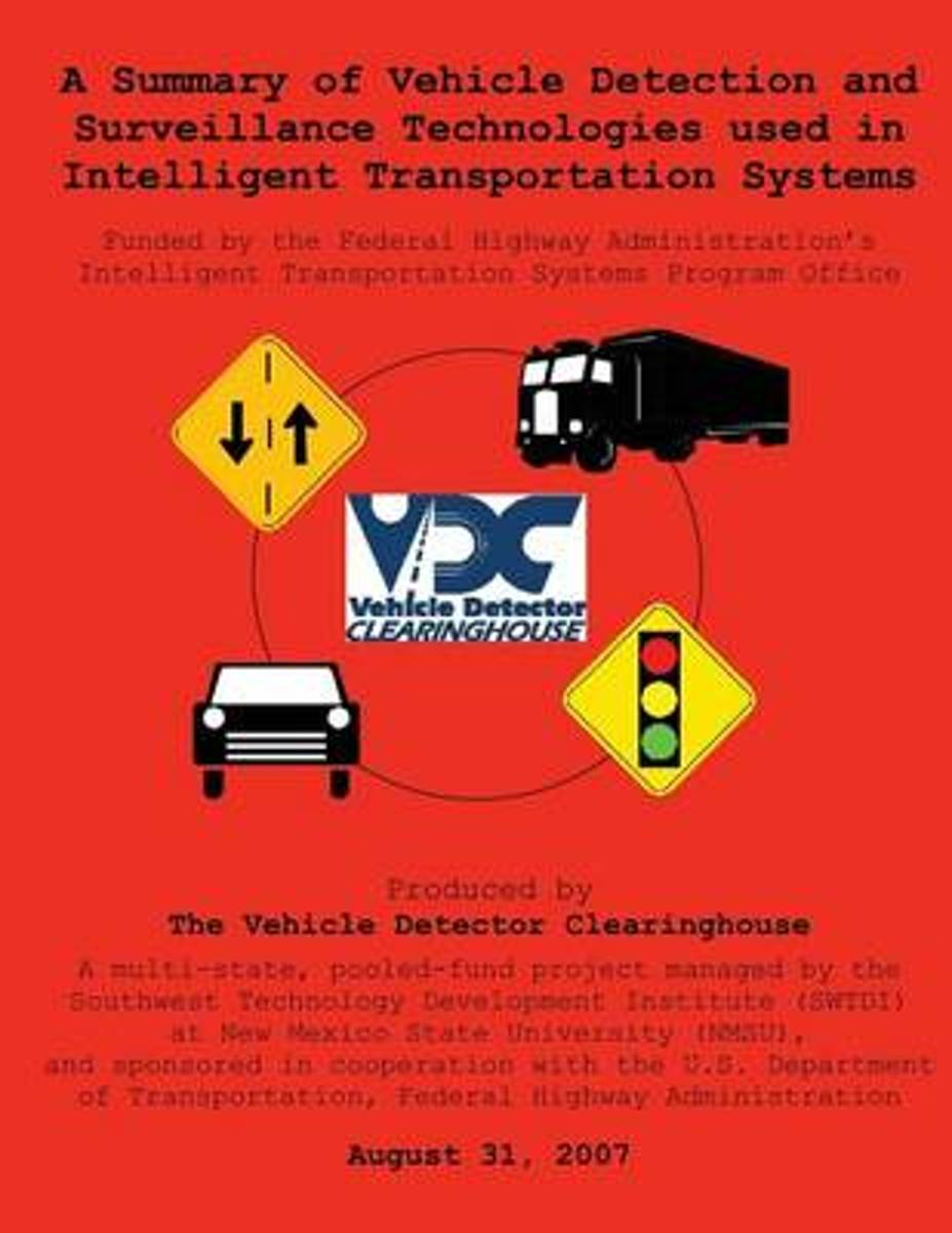 Summary of Vehicle Detection and Surveillance Technologies Used in Intelligent Transportation Systems