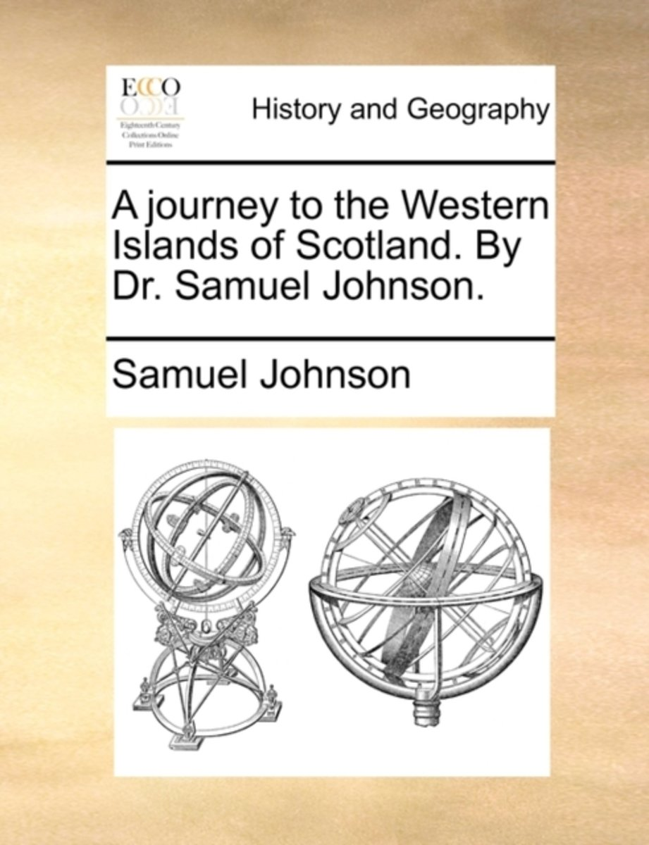A Journey to the Western Islands of Scotland. by Dr. Samuel Johnson