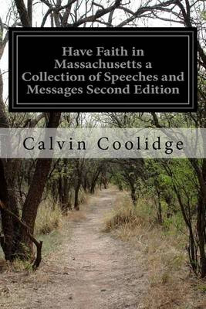 Have Faith in Massachusetts a Collection of Speeches and Messages Second Edition