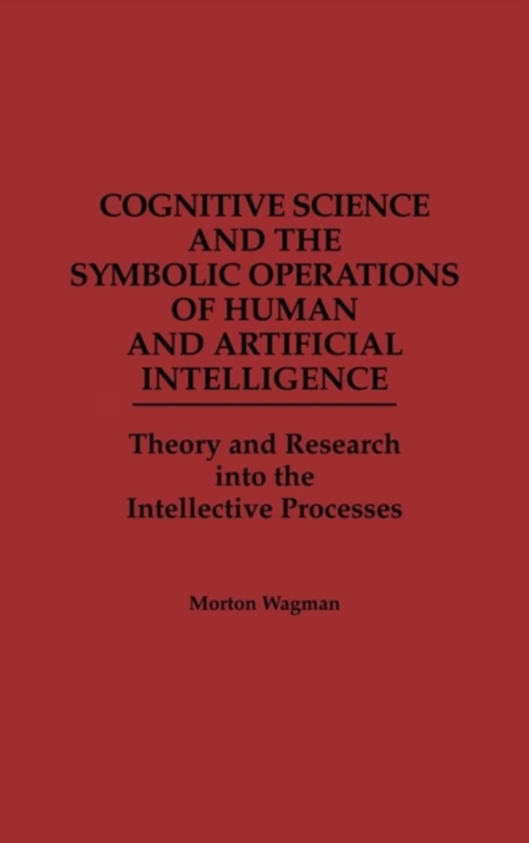 Cognitive Science and the Symbolic Operations of Human and Artificial Intelligence