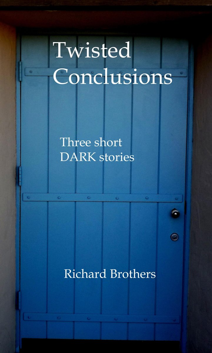 Twisted Conclusions: Three Short Stories