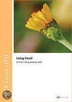 OCR Level 1 ITQ - Unit 33 - Using E-Mail Using Microsoft Outlook 2013