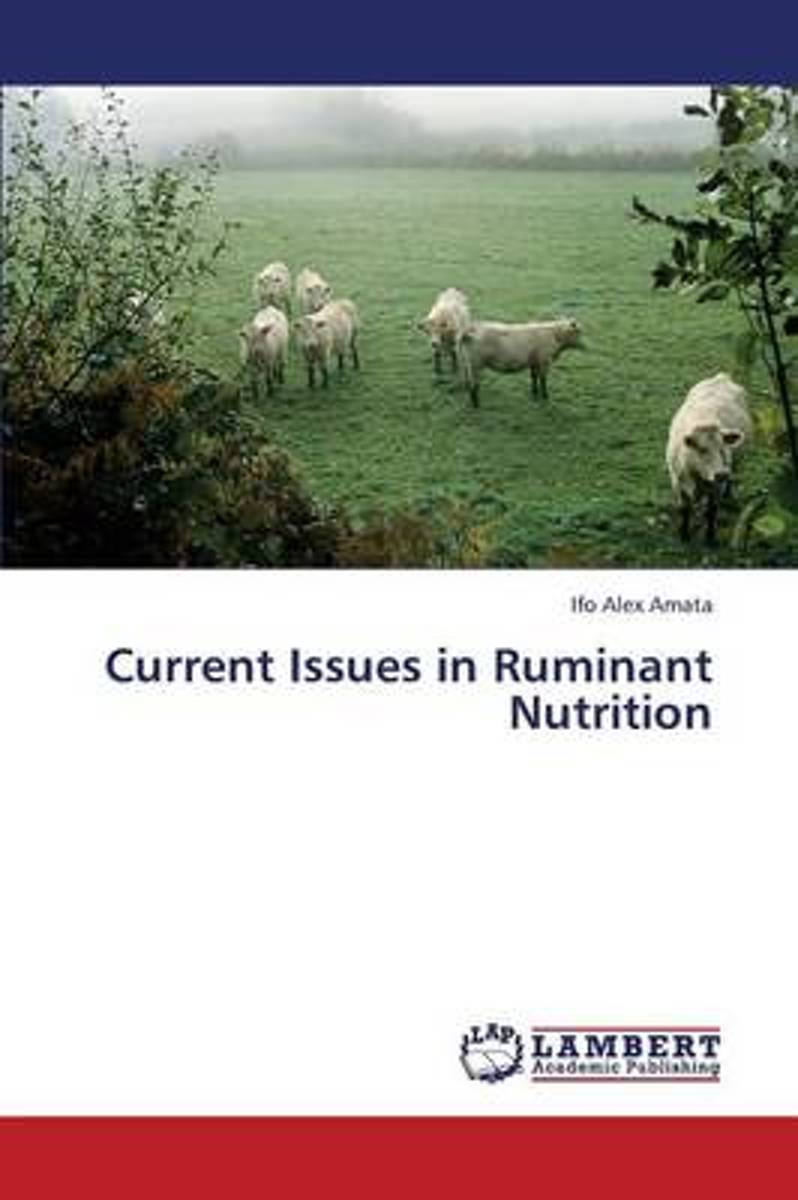 Current Issues in Ruminant Nutrition