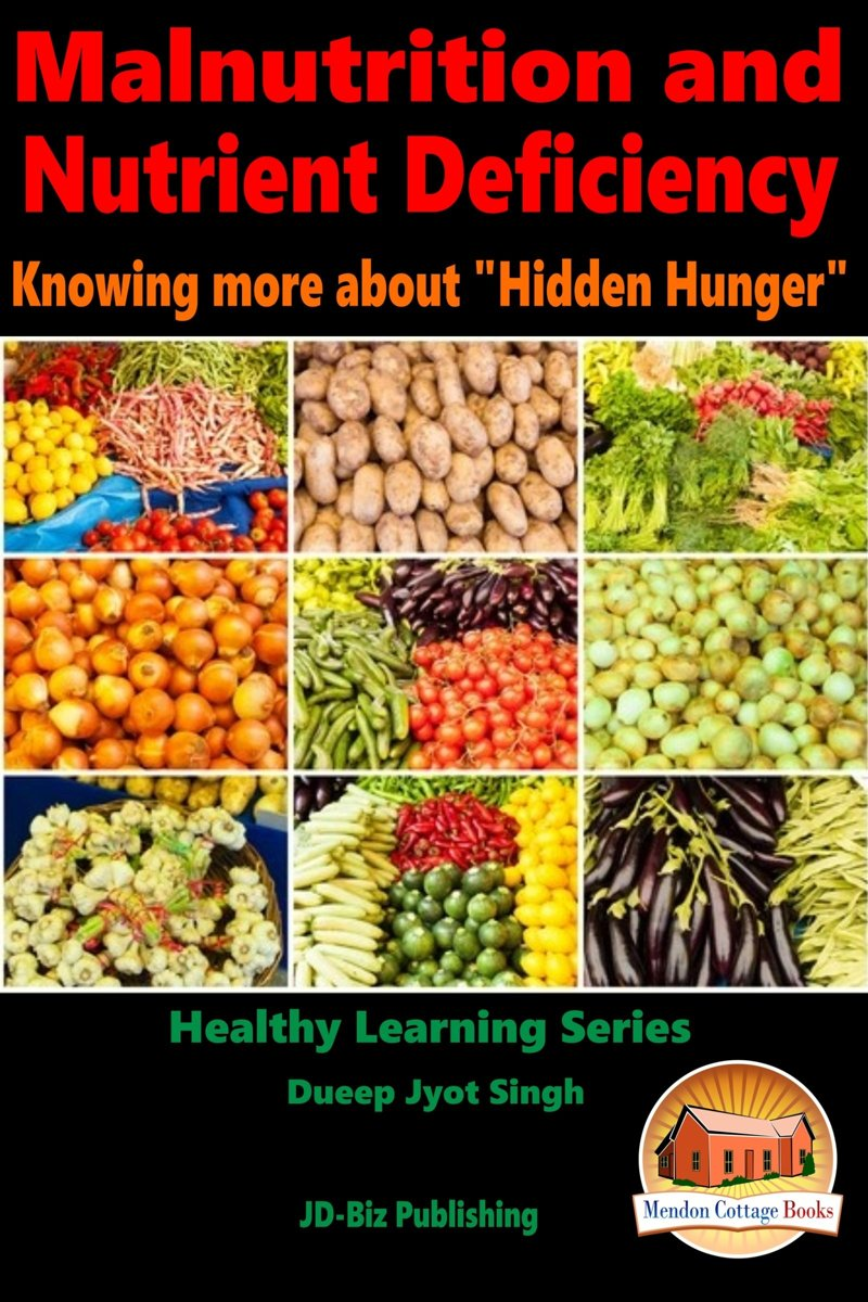 Malnutrition and Nutrient Deficiency: Knowing more about ''Hidden Hunger''