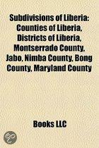 Subdivisions Of Liberia: Counties Of Liberia, Districts Of Liberia, Montserrado County, Jabo People, Nimba County, Bong County, Maryland County