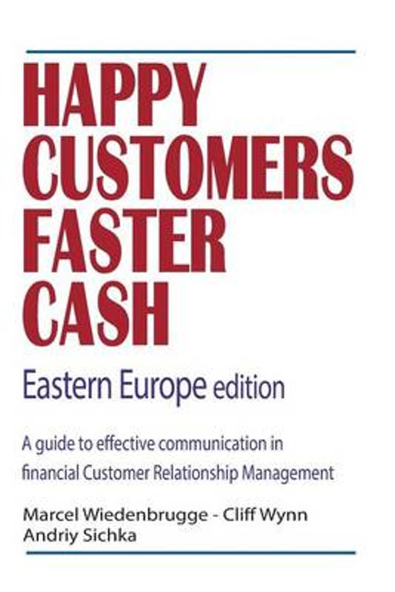 Happy Customers Faster Cash Eastern Europe Edition