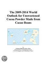 The 2009-2014 World Outlook for Unsweetened Cocoa Powder Made from Cacao Beans