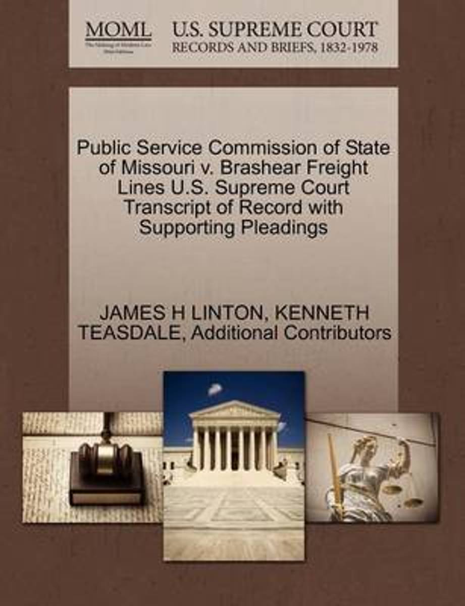 Public Service Commission of State of Missouri V. Brashear Freight Lines U.S. Supreme Court Transcript of Record with Supporting Pleadings