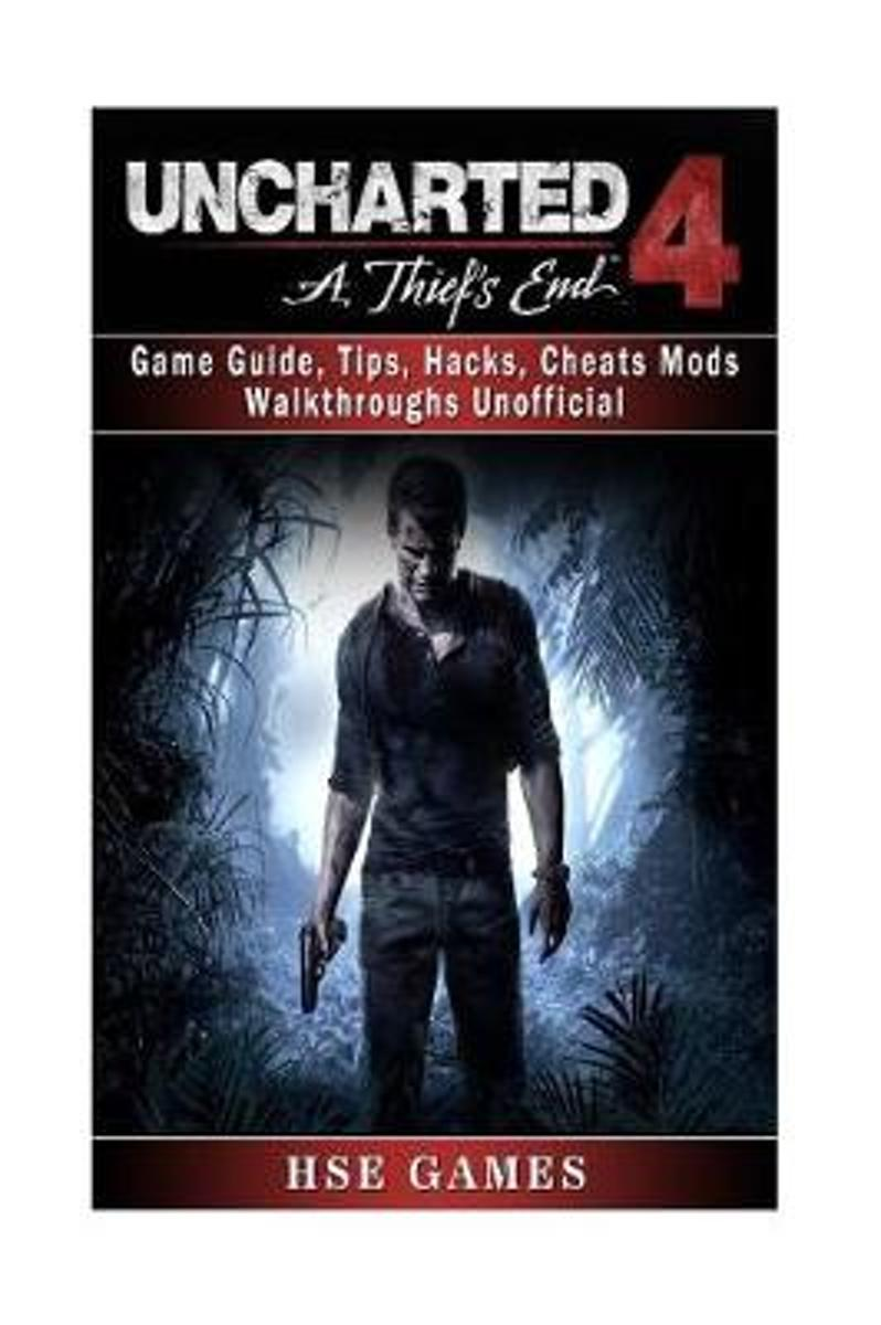 Uncharted 4 a Thiefs End Game Guide, Tips, Hacks, Cheats Mods Walkthroughs Unoff