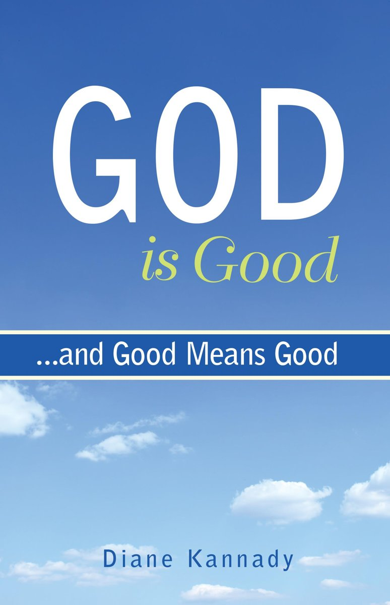 God Is Good...and Good Means Good