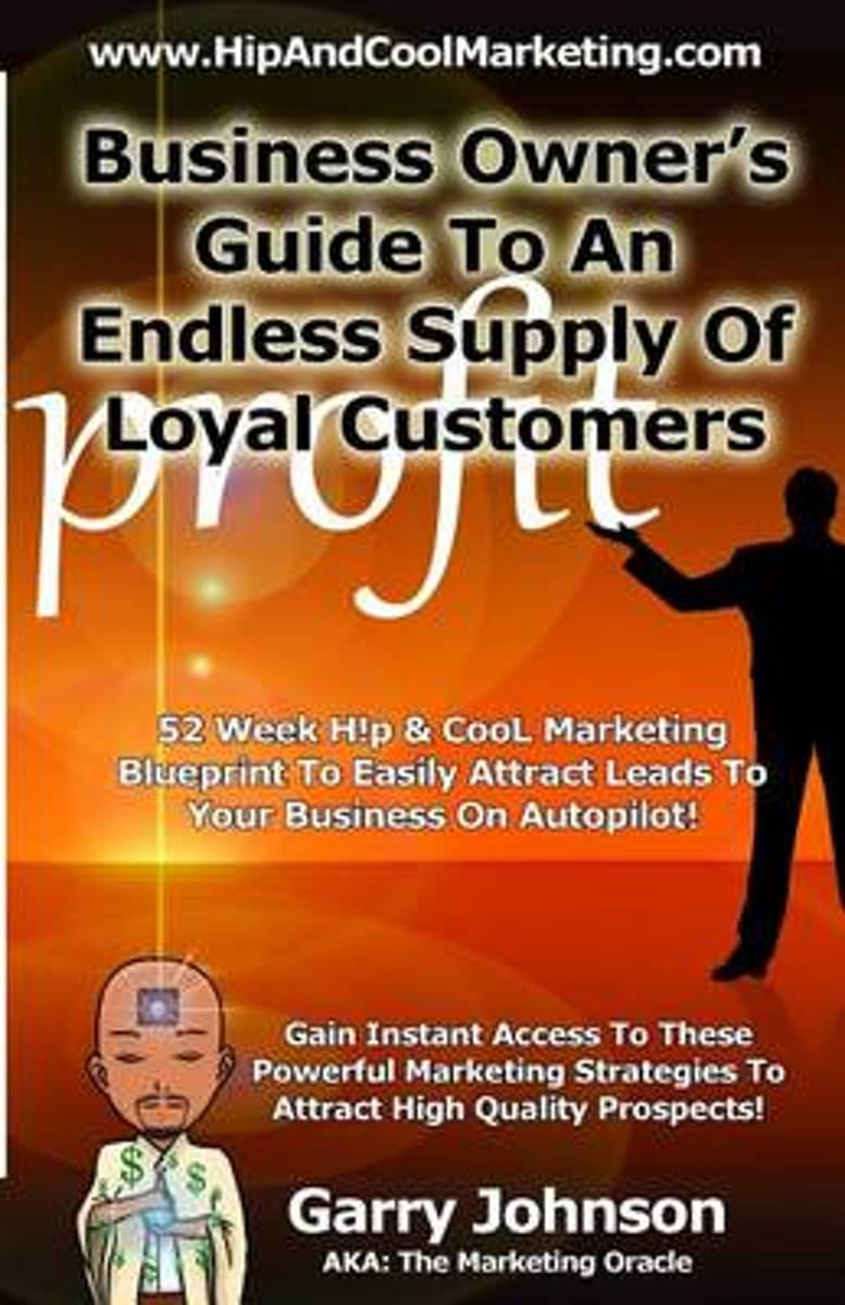 Business Owners Guide to an Endless Supply of Loyal Customers