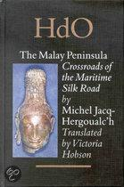 THE MALAY PENINSULA: CROSSROADS OF THE MARITIME SILK ROAD