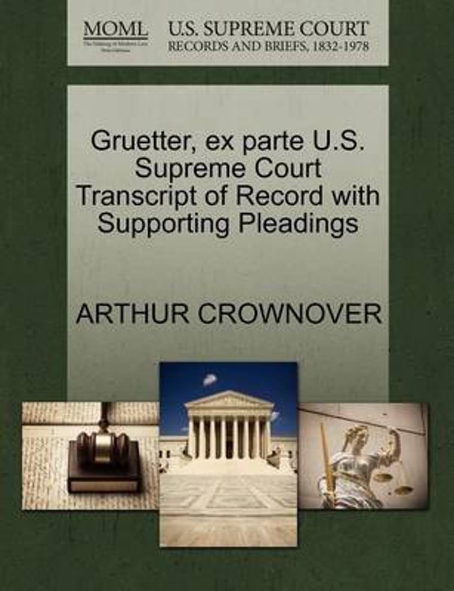 Gruetter, Ex Parte U.S. Supreme Court Transcript of Record with Supporting Pleadings