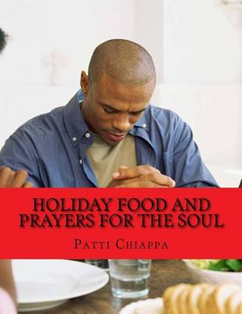 Holiday Food and Prayers for the Soul
