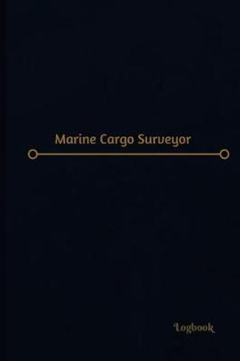 Marine Cargo Surveyor Log (Logbook, Journal - 120 Pages, 6 X 9 Inches)