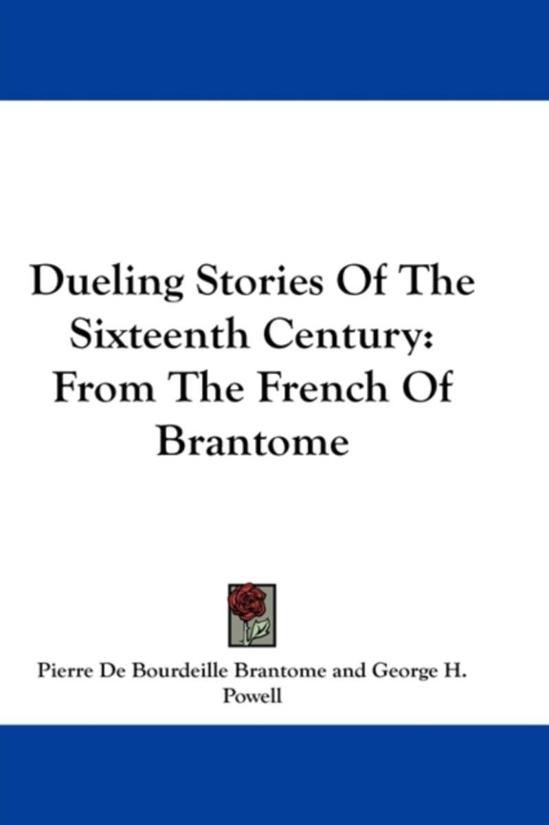 Dueling Stories of the Sixteenth Century