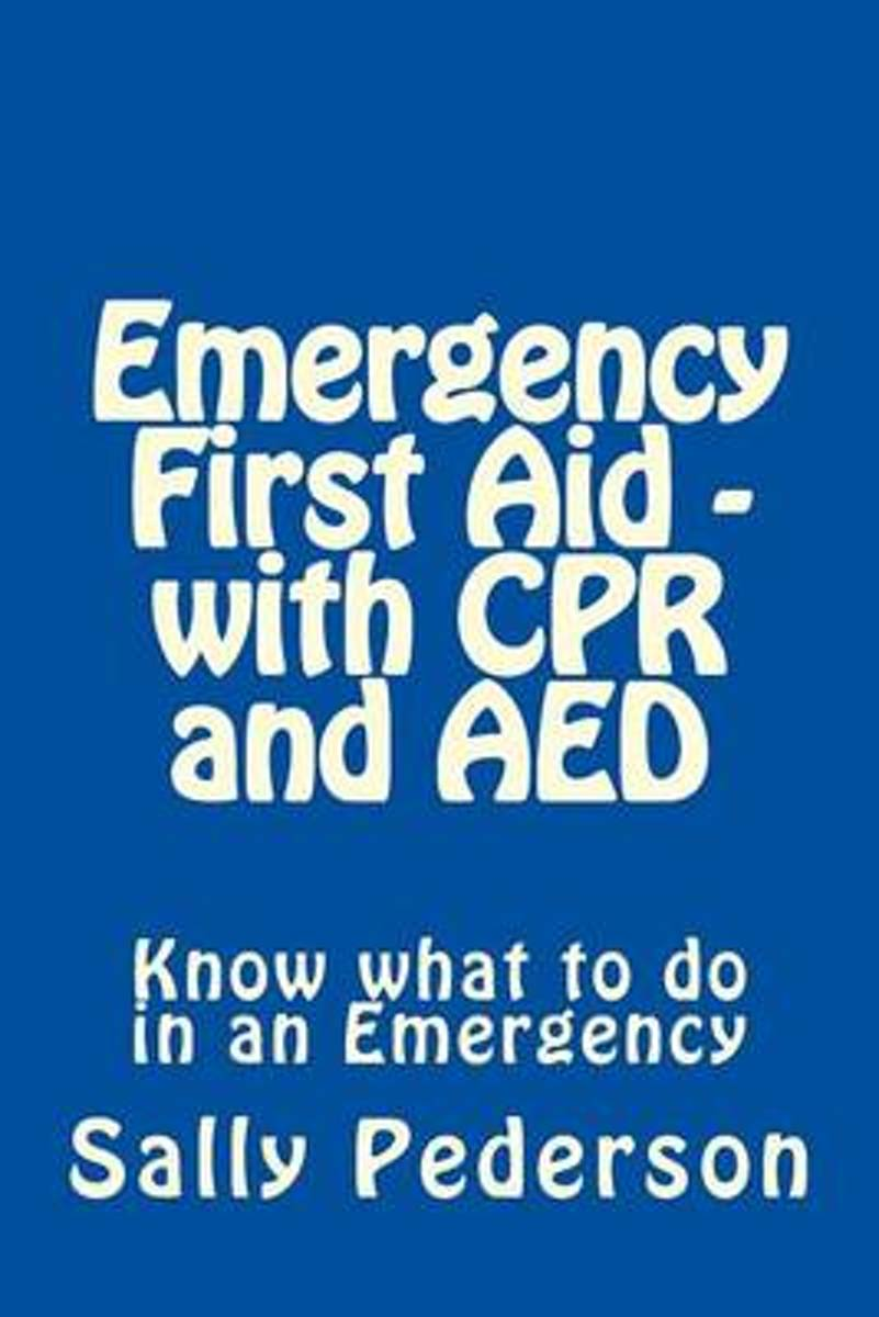 Emergency First Aid - With CPR and AED