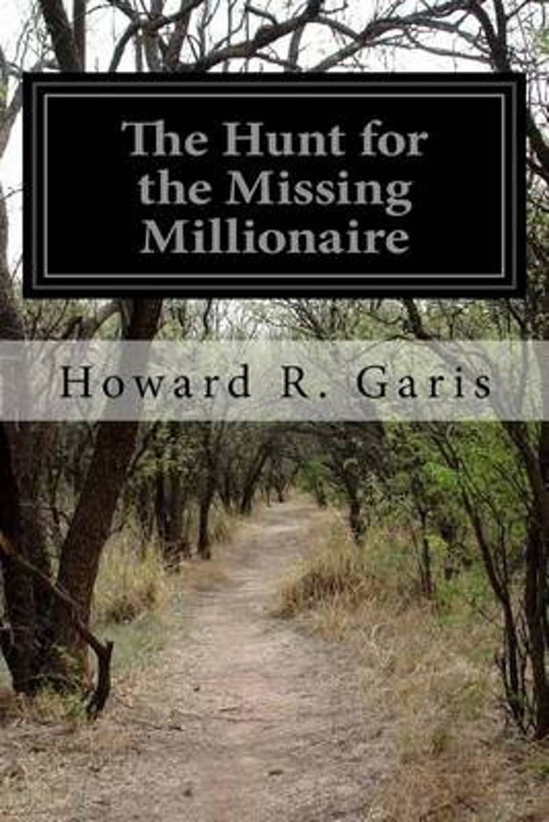 The Hunt for the Missing Millionaire