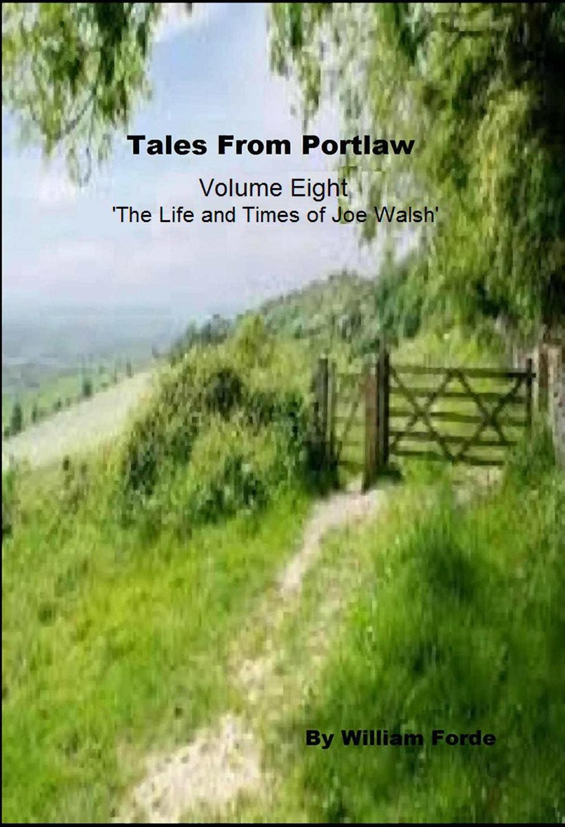 Tales From Portlaw Volume 8: The Life and Times of Joe Walsh