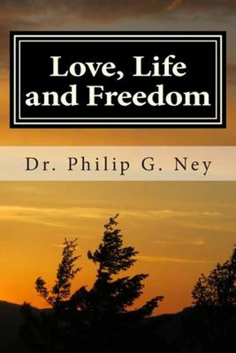 Love, Life and Freedom