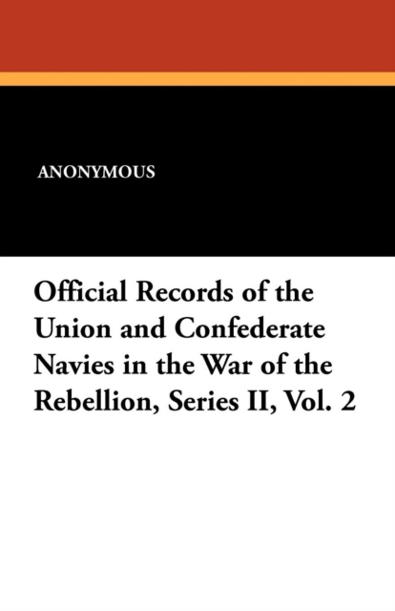 Official Records of the Union and Confederate Navies in the War of the Rebellion, Series II, Vol. 2