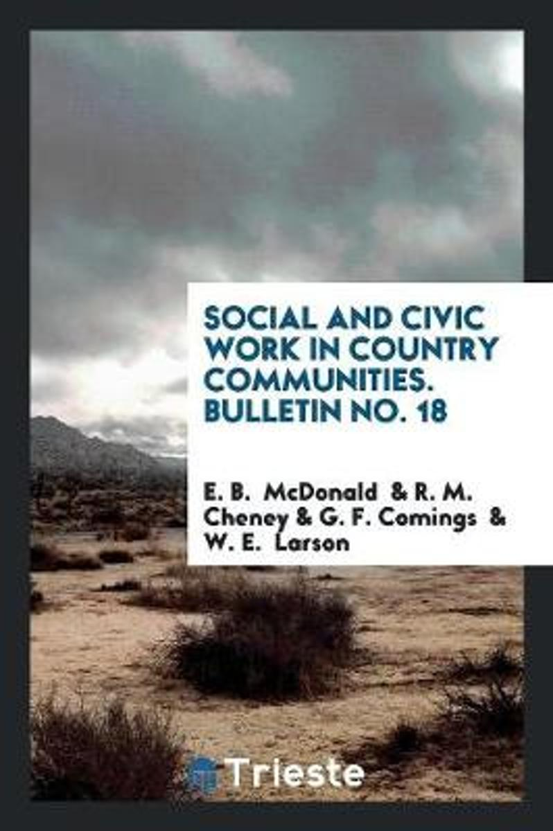 Social and Civic Work in Country Communities. Bulletin No. 18