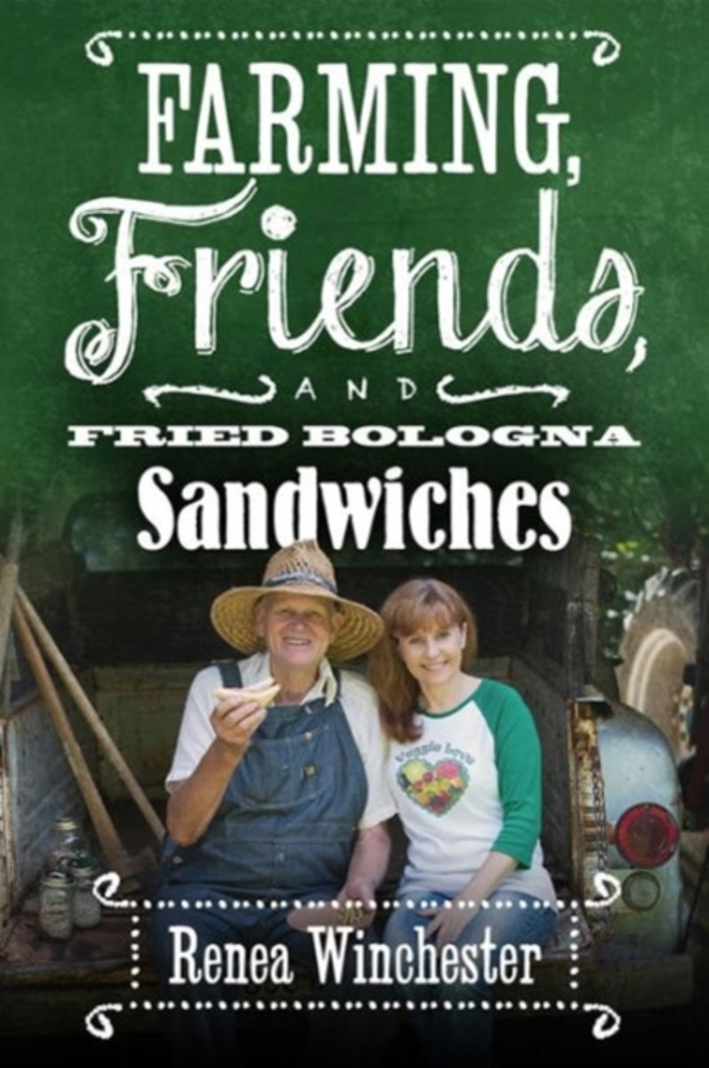 Farming, Friends and Fried Bologna Sandwiches