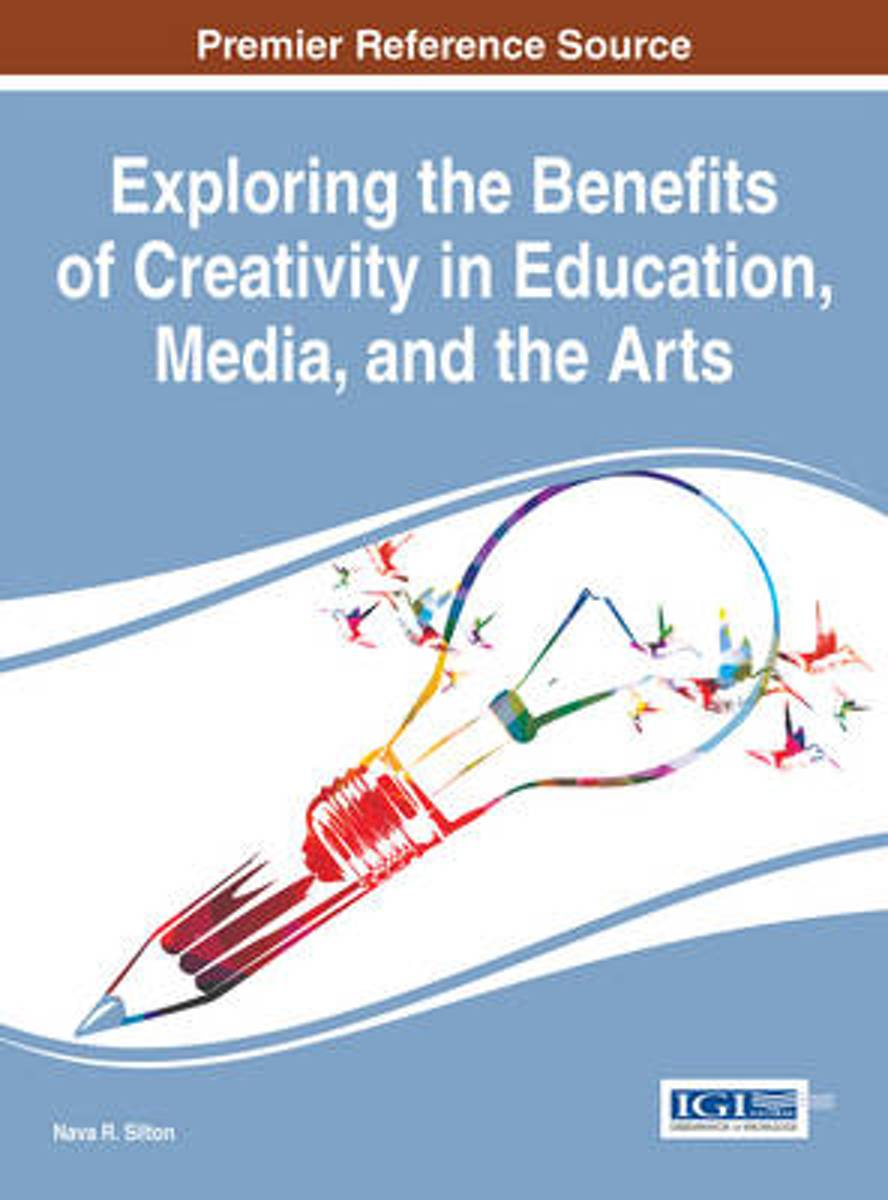 Exploring the Benefits of Creativity in Education, Media, and the Arts