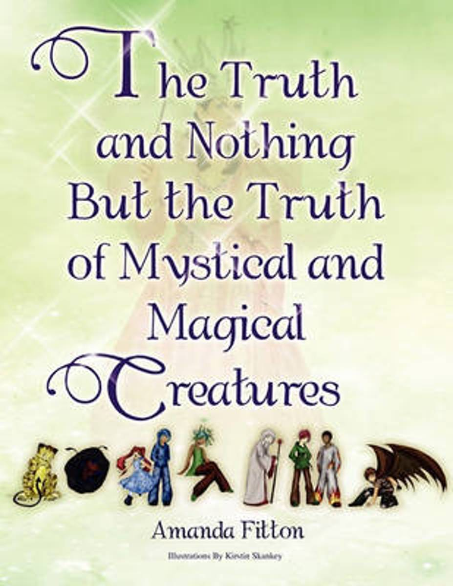 The Truth and Nothing But the Truth of Mystical and Magical Creatures
