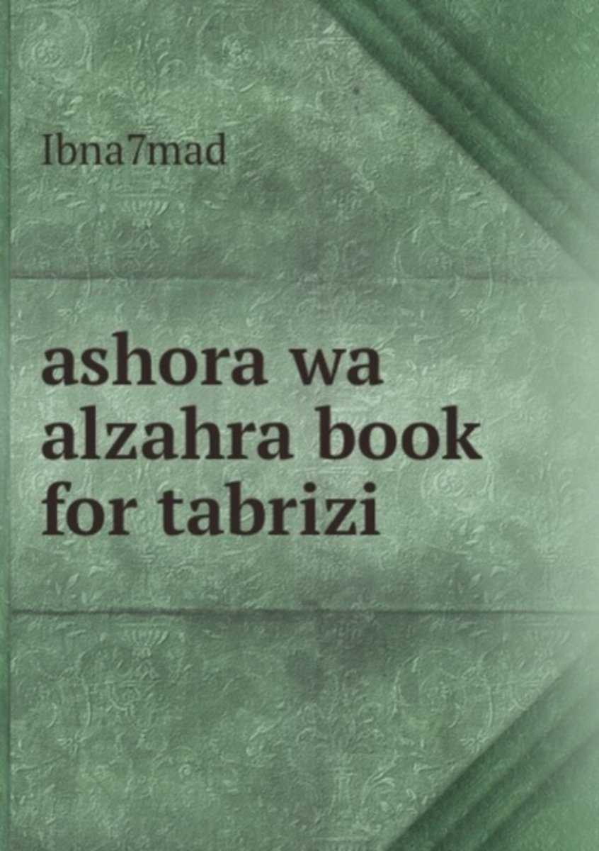 Ashora Wa Alzahra Book for Tabrizi