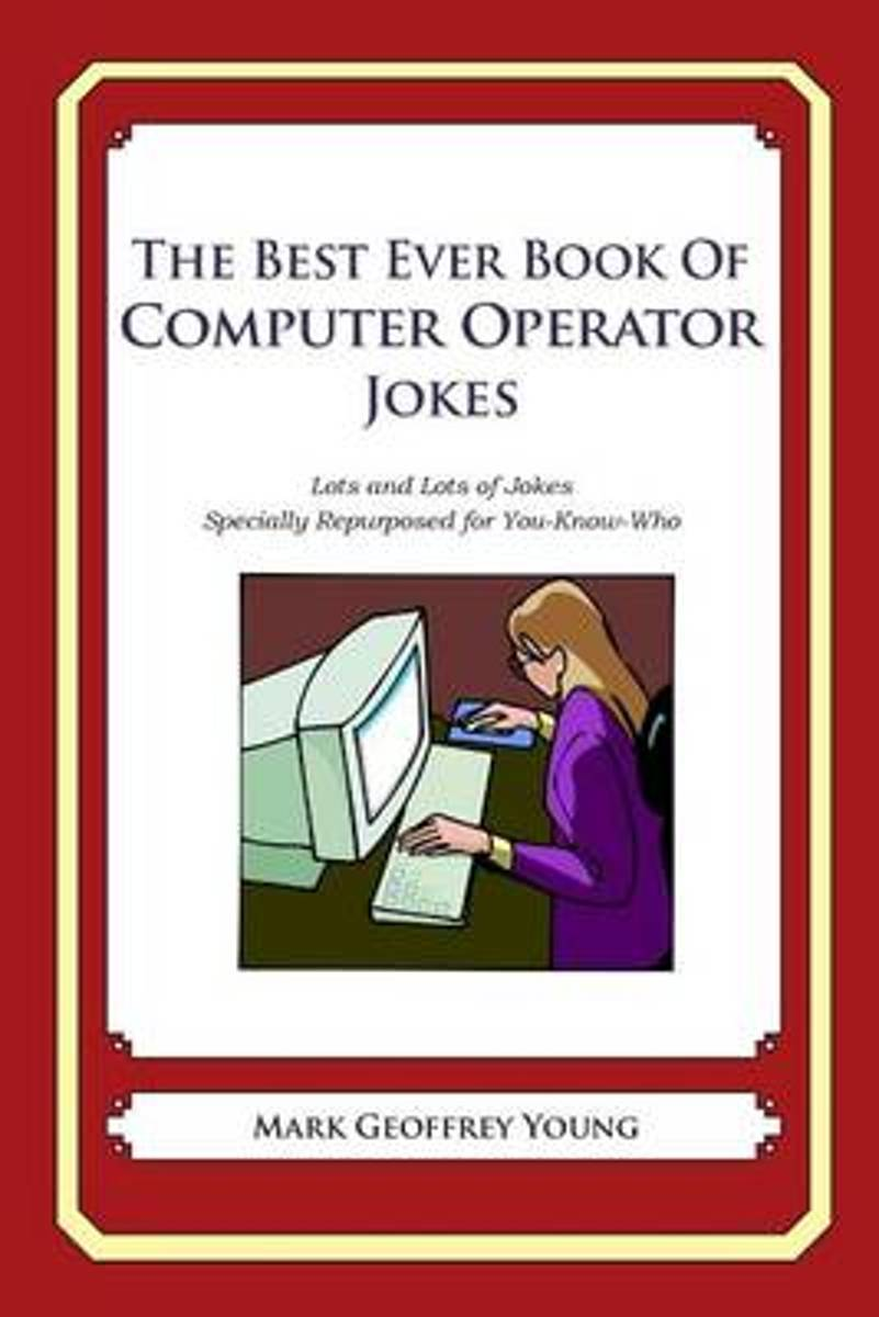 The Best Ever Book of Computer Operator Jokes
