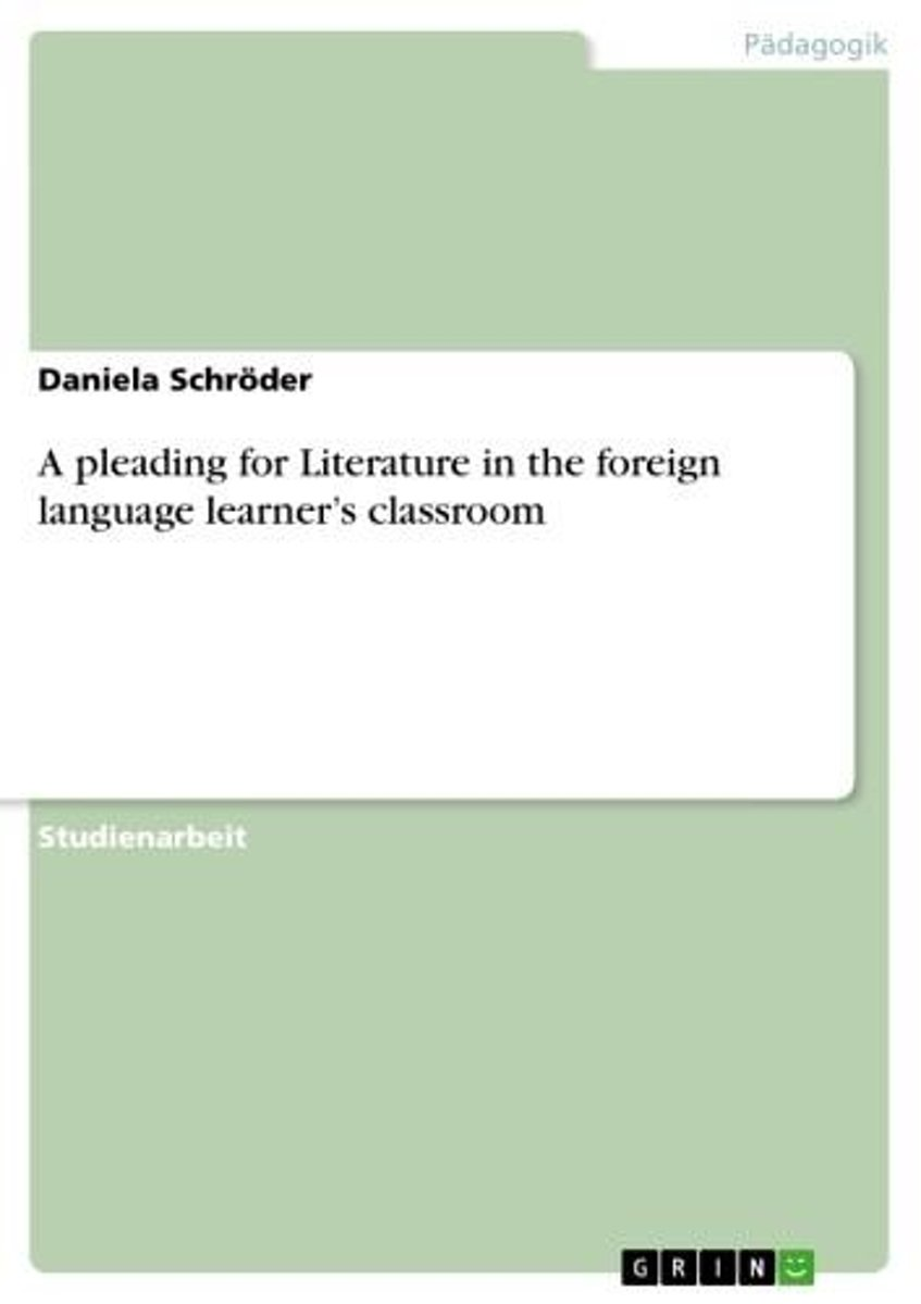 A pleading for Literature in the foreign language learner's classroom