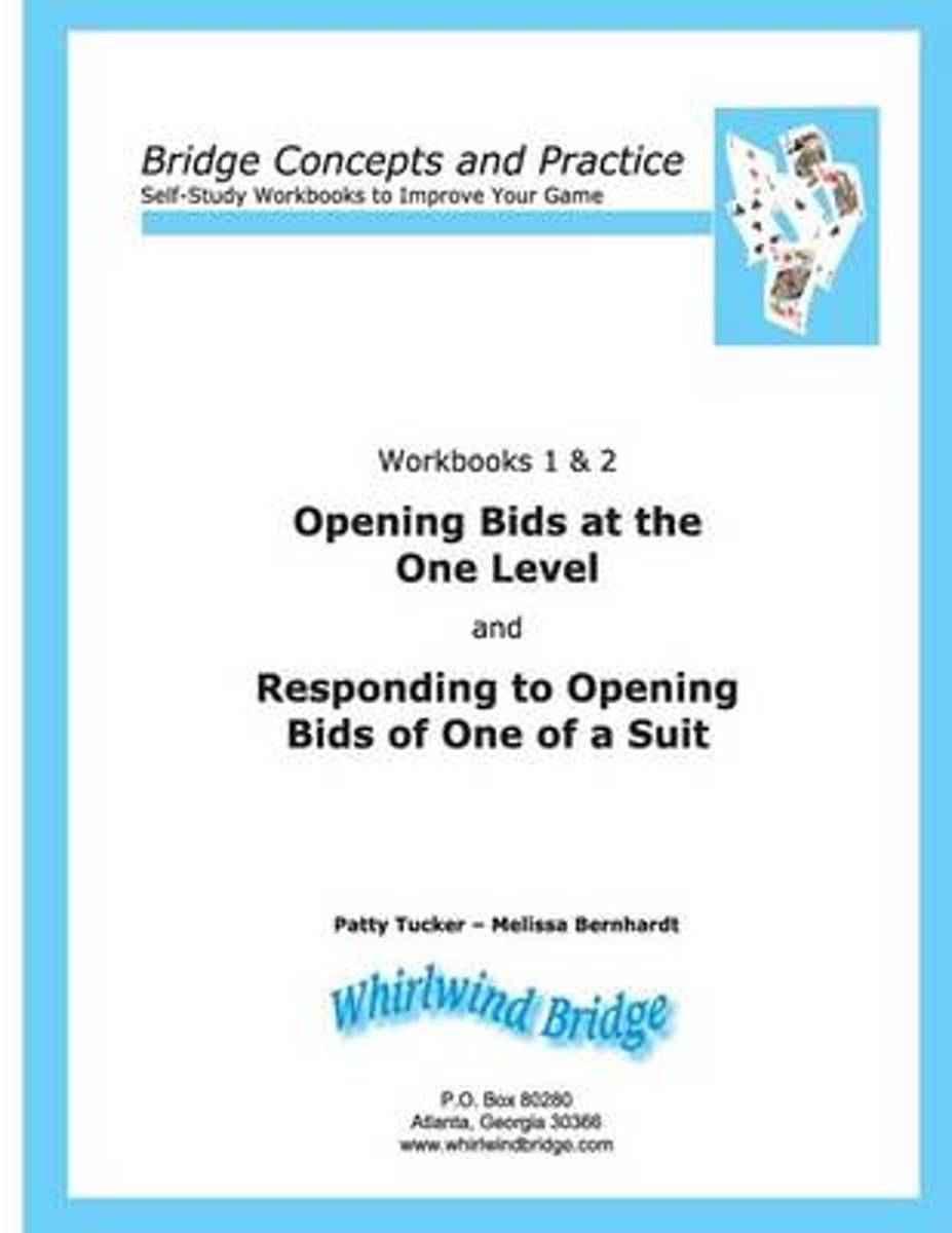 Opening Bids at the One Level and Responding to Opening Bids of One of a Suit Workbooks 1 and 2