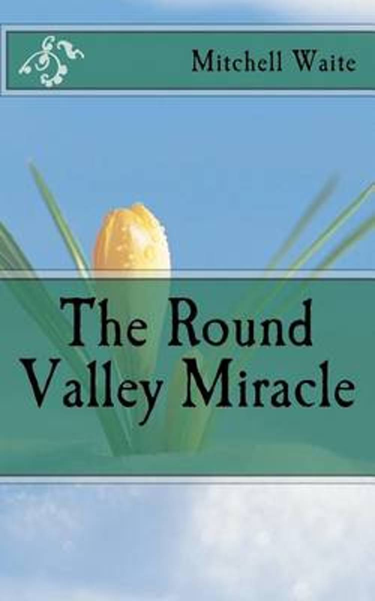 The Round Valley Miracle