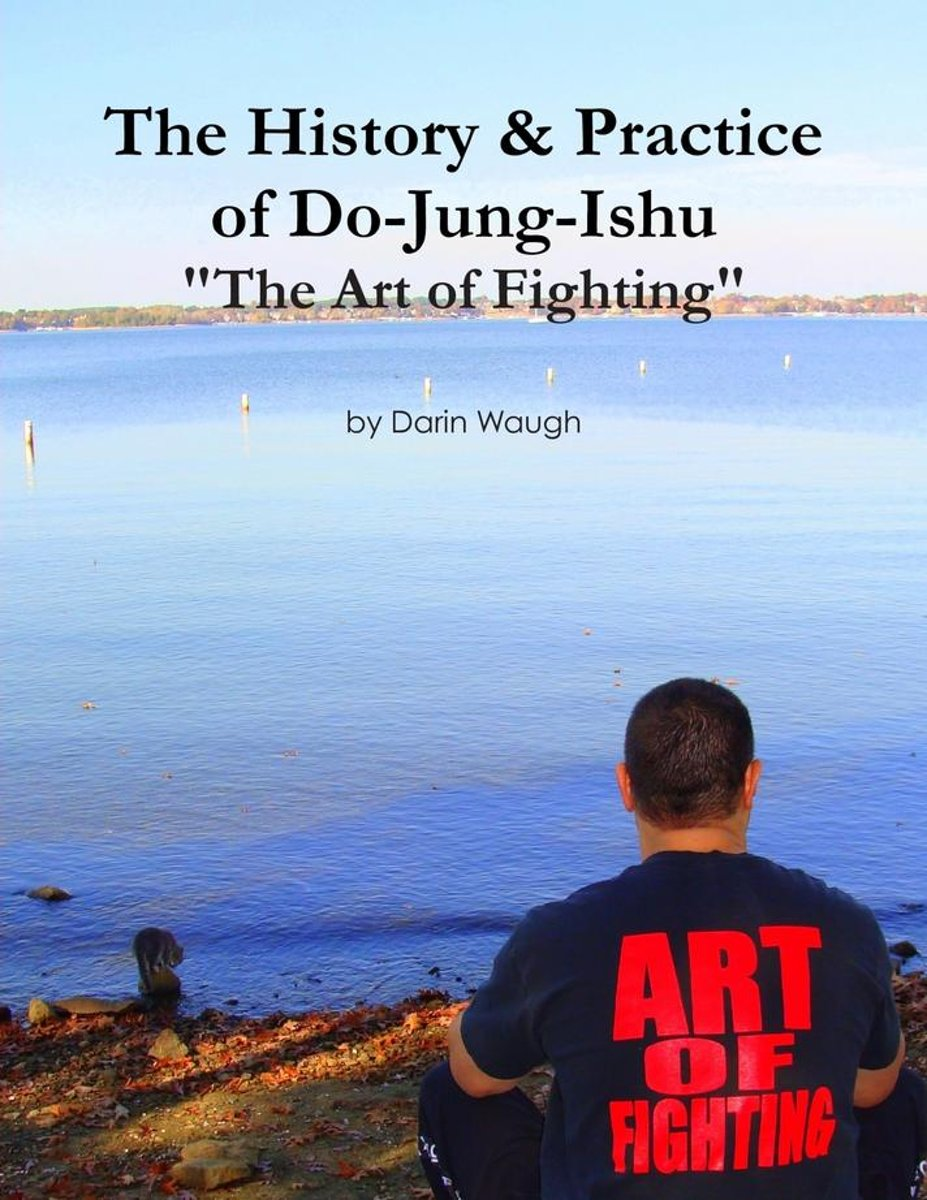 The History & Practice of Do-Jung-Ishu: ''The Art of Fighting''