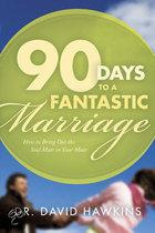90 Days To A Fantastic Marriage