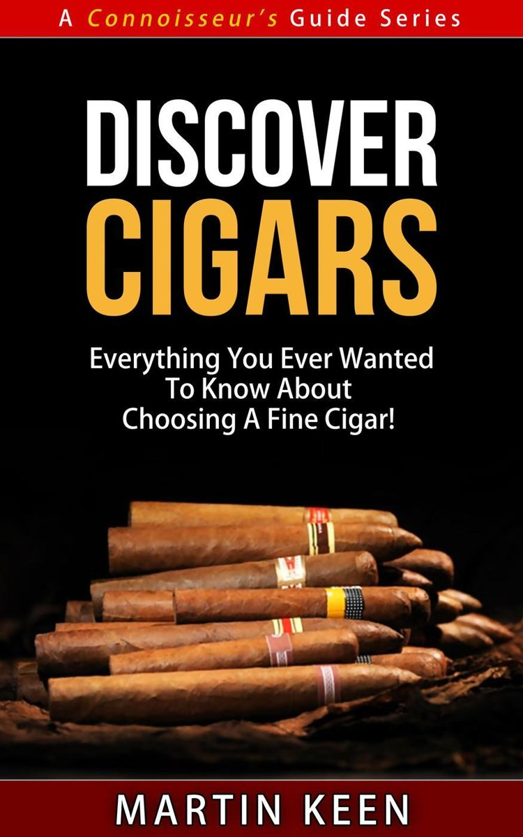 Discover Cigars - Everything You Ever Wanted To Know About Choosing A Fine Cigar!