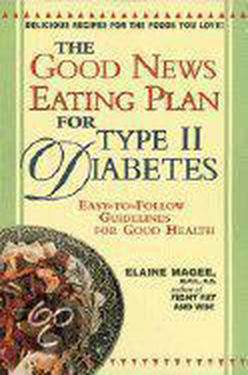The Good News Eating Plan For Type Ii Diabetes