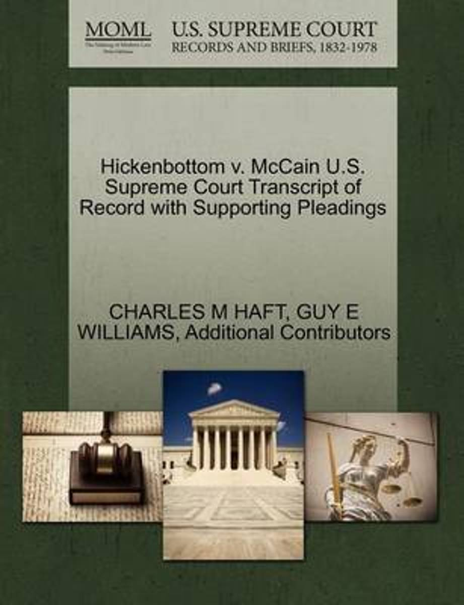Hickenbottom V. McCain U.S. Supreme Court Transcript of Record with Supporting Pleadings