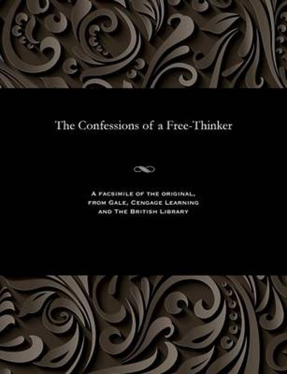 The Confessions of a Free-Thinker