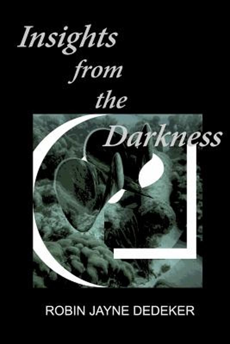 Insights from the Darkness
