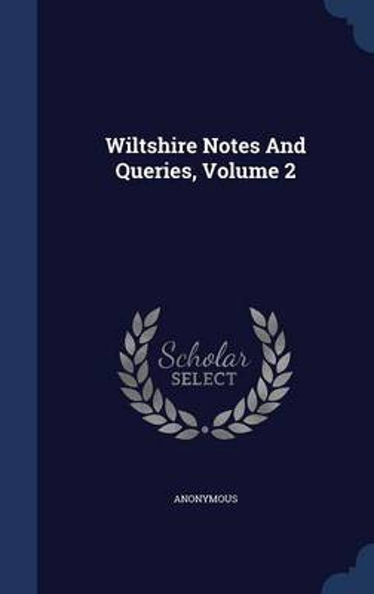 Wiltshire Notes and Queries; Volume 2